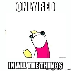 sad do all the things - only red in all the things