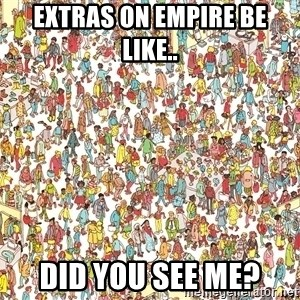 wheres waldo crowd - Extras on Empire Be Like.. Did you see me?