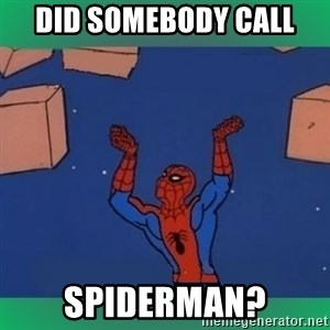 60's spiderman - Did somebody call Spiderman?