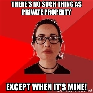 Liberal Douche Garofalo - there's no such thing as private property except when it's mine!