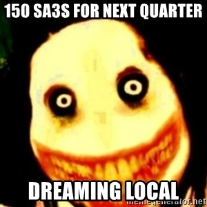 Tipical dream - 150 SA3s for next Quarter dreaming local