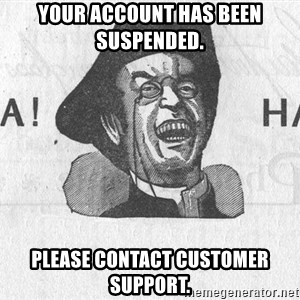 Ha Ha Guy - Your account has been suspended. Please contact customer support.