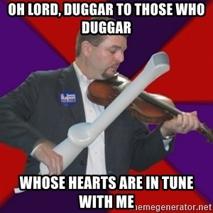 FiddlingRapert - oh lord, duggar to those who duggar whose hearts are in tune with me