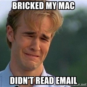 Crying Man - bricked my mac didn't read email