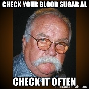 Wilford Brimley - Check Your Blood Sugar Al Check It Often