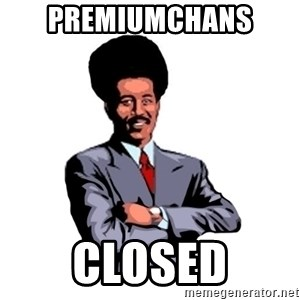 Pool's closed - Premiumchans  Closed