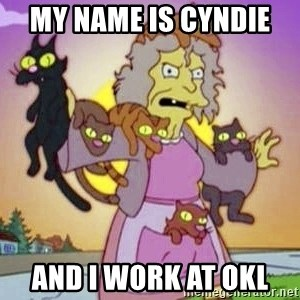Crazy Cat Lady - My name is cyndie  And i work at OKL