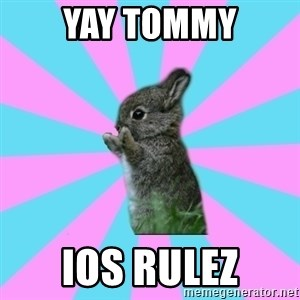 yAy FoR LifE BunNy - Yay Tommy iOS Rulez