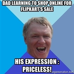YAAZZ - DAD LEARNING TO SHOP ONLINE FOR FLIPKART'S SALE HIS EXPRESSION :  PRICELESS!