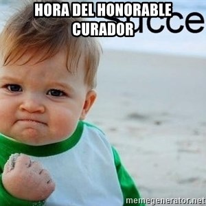 success baby - Hora del Honorable curador