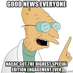 Good News Everyone - Good news everyone NACAC got the highest special edition engagement ever