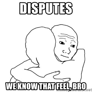 I know that feel bro blank - DISPUTES WE KNOW THAT FEEL, BRO