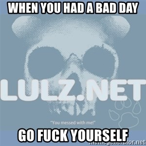 Lulz Dot Net - when you had a bad day go fuck yourself