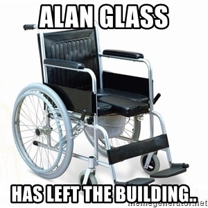 wheelchair watchout - Alan Glass has left the building..