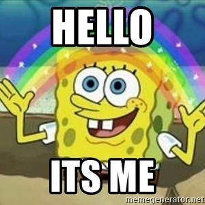 Spongebob - HELLO  ITS ME