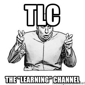 "Sceptical Dr. Evil - TLC The ""Learning"" channel"