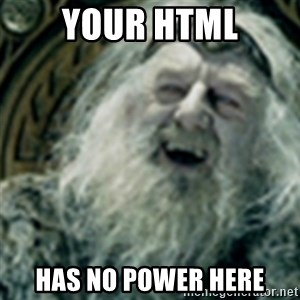 you have no power here - your html has no power here