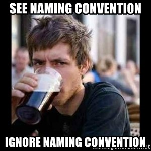 Bad student - see naming convention ignore naming convention