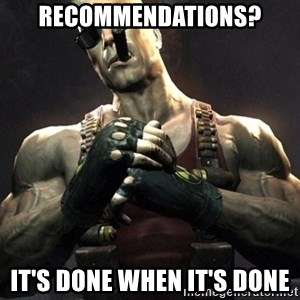 Duke Nukem Forever - Recommendations? It's done when it's done