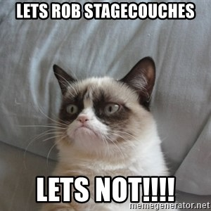 moody cat - Lets rob stagecouches Lets Not!!!!