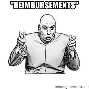 "Sceptical Dr. Evil - ""Reimbursements"""