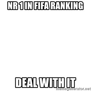 Deal With It - NR 1 IN fifa ranking DEAL WITH IT