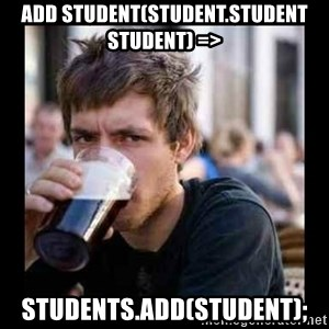 Bad student - Add Student(Student.Student student) => Students.Add(student);