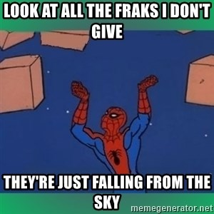 60's spiderman - Look at all the fraks I don't give they're just falling from the sky