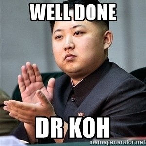 Kim Jong Un Clap - Well done dr koh