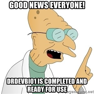 Good News Everyone - good news everyone! drdevbi01 is completed and ready for use