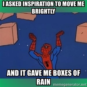 60's spiderman - i asked inspiration to move me brightly and it gave me boxes of rain