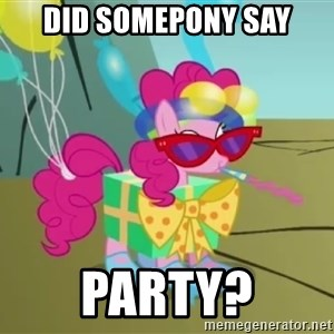 pinkie pie dragonshy - DID SOMEPONY SAY PARTY?