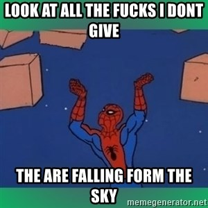 60's spiderman - look at all the fucks i dont give the are falling form the sky