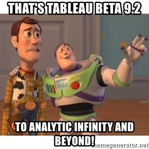 Toy story - That's Tableau beta 9.2 To Analytic Infinity and Beyond!