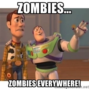 Toy story - zombies... zombies everywhere!