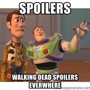 Toy story - spoilers walking dead spoilers everwhere