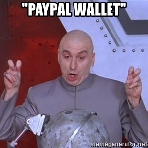 "Dr. Evil Air Quotes - ""Paypal wallet"""