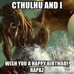 Cthulhu - CTHULHU AND I WISH YOU A HAPPY BIRTHDAY, Rapaz
