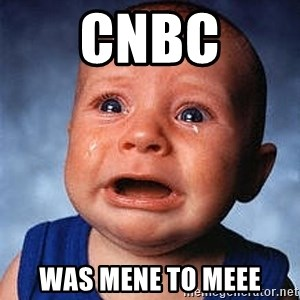 Crying Baby - CNBC WAS MENE TO MEEE