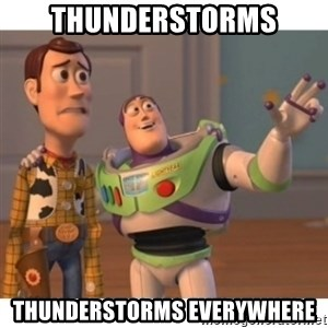 Toy story - THUNDERSTORMS THUNDERSTORMS EVERYWHERE