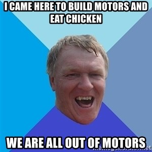 YAAZZ - I came here to build motors and eat chicken we are all out of motors