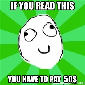dafuq - If you read this you have to pay  50$