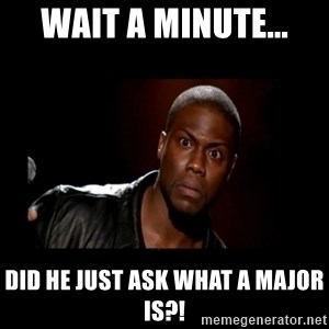 Kevin Hart Grandpa - Wait a minute... Did he just ask what a major is?!