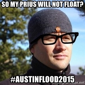 Hipster Reagan - so my prius will not float? #austinflood2015