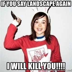 Crazy Girlfriend Ellen - IF YOU SAY LANDSCAPE AGAIN I WILL KILL YOU!!!!
