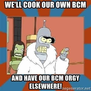 Blackjack and hookers bender - we'll cook our own bcm and have our bcm orgy elsewhere!