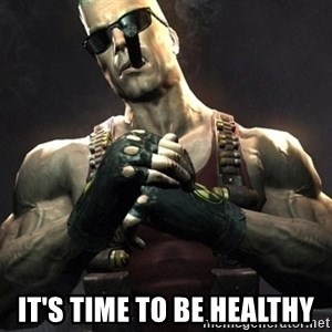 Duke Nukem Forever -  it's time to be healthy