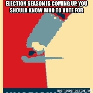 Advice Edit Button - Election season is coming up, you should know who to vote for