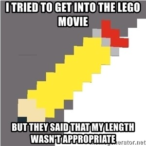 Advice Edit Button - I tried to get into the LEGO movie but they said that my length wasn't appropriate