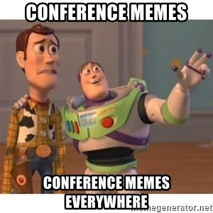 Toy story - Conference memes Conference memes everywhere